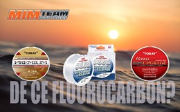 De ce fluorocarbon? Ghid practic powered by Mim Team